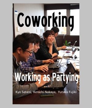 Coworking -Working as Partying-